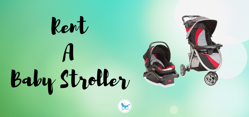 Rent A Baby Stroller